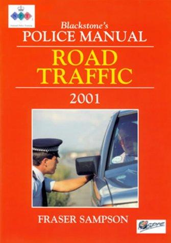 Road Traffic 2001 (Blackstones Police Manuals): Sampson, Fraser