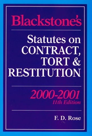 Blackstone's Statutes on Contract, Tort and Restitution 2000/2001 (Blackstone's Statute Books) (1841740845) by Francis Rose