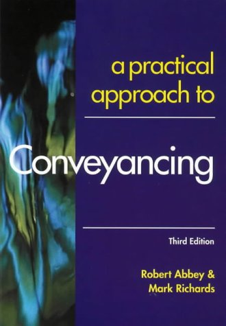 A Practical Approach to Conveyancing (Practical Approach) (1841742554) by Robert M. Abbey; Mark B. Richards