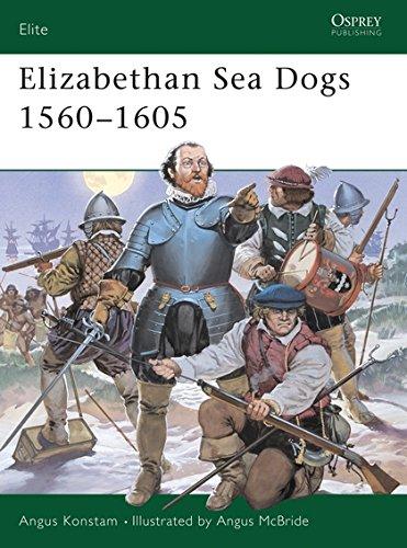 Elizabethan Sea Dogs 1560-1605 (Elite): Konstam, Angus