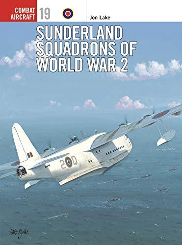 9781841760247: Sunderland Squadrons of World War 2 (Osprey Combat Aircraft 19)