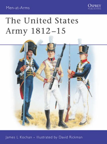 9781841760513: The United States Army 1812-15 (Men-at-Arms)