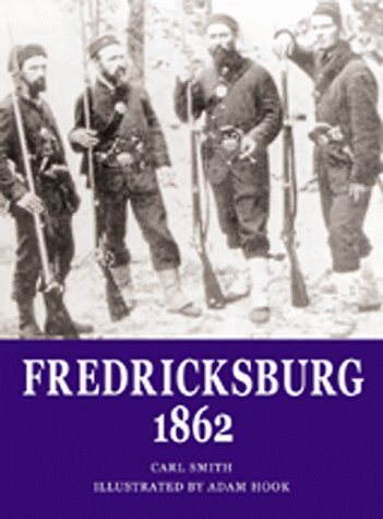 Fredericksburg 1862 (Osprey Trade Editions): Smith, Carl