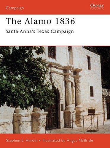 The Alamo 1836: Santa Anna's Texas Campaign: Hardin, Stephen