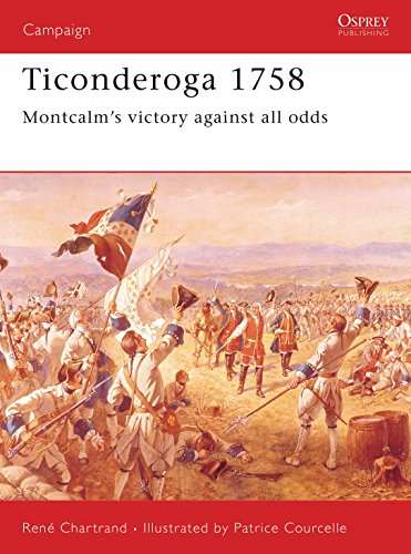 Ticonderoga 1758: Montcalm's victory against all odds (Campaign): Chartrand, Rene
