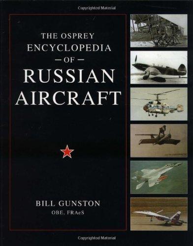 The Osprey Encyclopedia of Russian Aircraft (General Aviation): Gunston, Bill