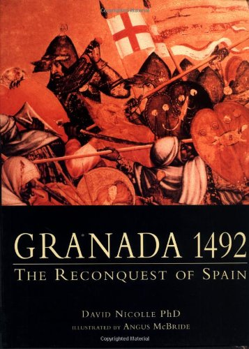 9781841761114: Granada 1492: The twilight of Moorish Spain: The Reconquest of Spain (Trade Editions)