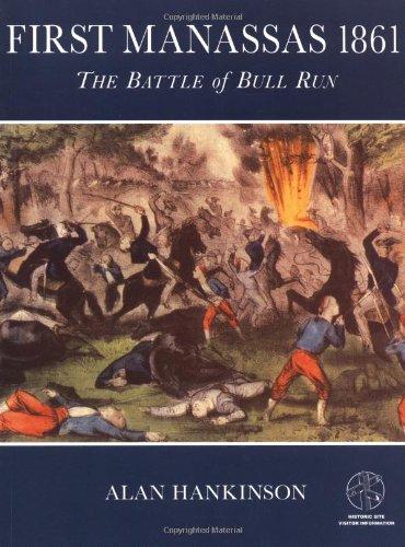 First Manassas 1861: The Battle of Bull Run (Trade Editions): Hankinson, Alan