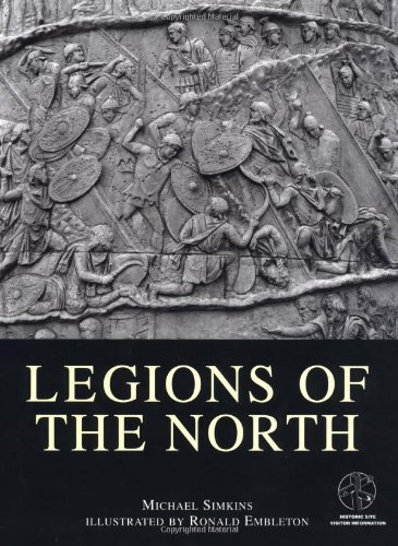 9781841761299: Legions of the North: With visitor information (Trade Editions)