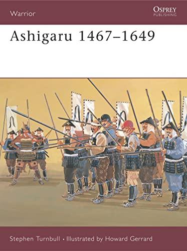 9781841761497: Ashigaru 1467-1649: The Samurai Footsoldier (Warrior)