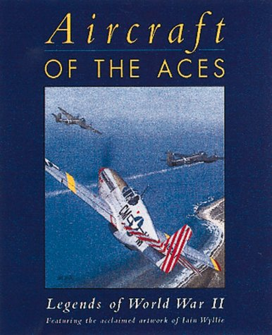 Aircraft of the Aces Legends of World War II: Wylie, Iain