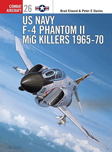 US Navy F-4 Phantom II MiG Killers: Brad Elward, Peter