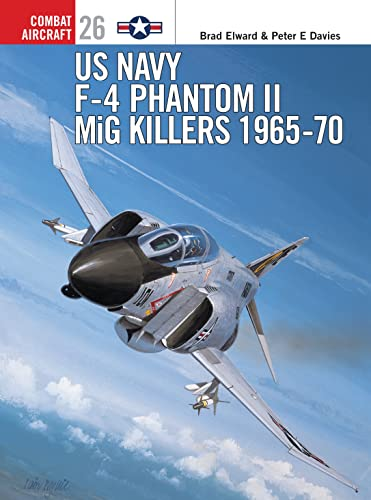 9781841761633: US Navy F-4 Phantom II MiG Killers (1) 1965-1970 (Osprey Combat Aircraft 26)