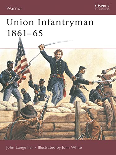 9781841761763: Union Infantryman 1861-65: Weapons, Armour, Tactics (Warrior)