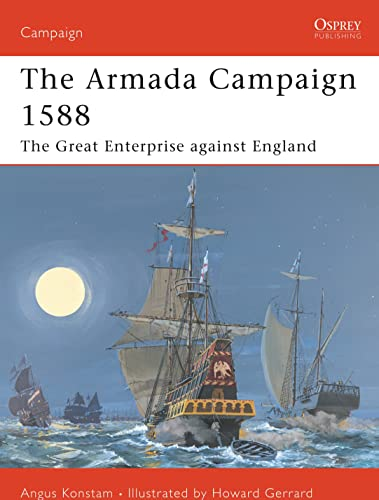 9781841761923: The Armada Campaign 1588: The Great Enterprise Against England (Osprey Campaign)