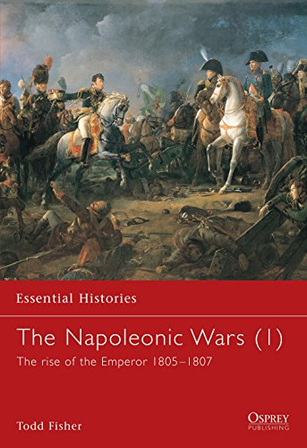 The Napoleonic Wars (1): The Rise of the Emperor 1805 1807
