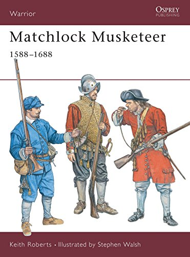 9781841762128: Matchlock Musketeer: 1588–1688 (Warrior)