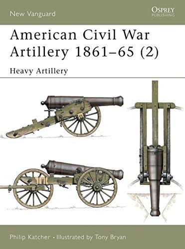 9781841762197: American Civil War Artillery 1861–65 (2): Heavy Artillery (New Vanguard)