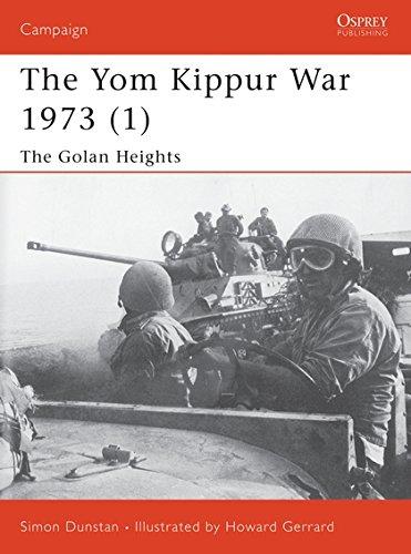 The Yom Kippur War 1973: The Golan: Dunstan, Simon/ Lyles,