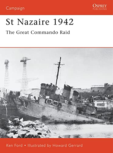 St Nazaire 1942: The Great Commando Raid (Campaign): Ken Ford
