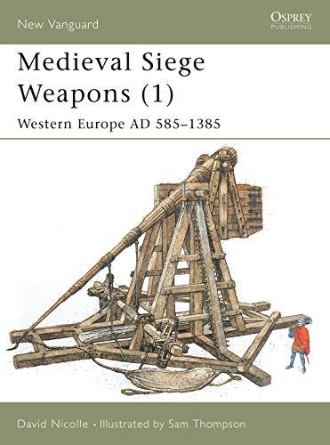 Medieval Siege Weapons (1): Western Europe AD 585–1385 (New Vanguard) (9781841762357) by David Nicolle