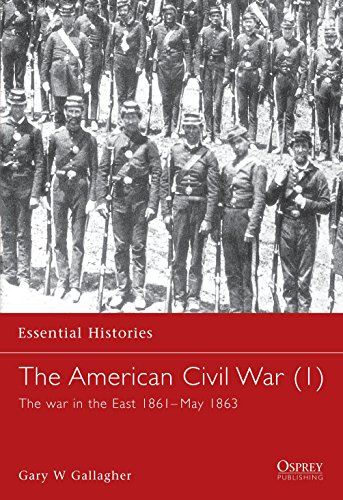 9781841762395: The American Civil War (1): The war in the East 1861–May 1863 (Essential Histories) (v. 1)