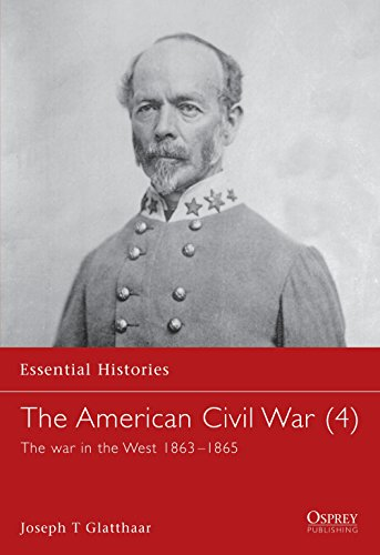 9781841762425: The American Civil War (4): The War In The West 1863-1865 (Essential Histories) (v. 4)