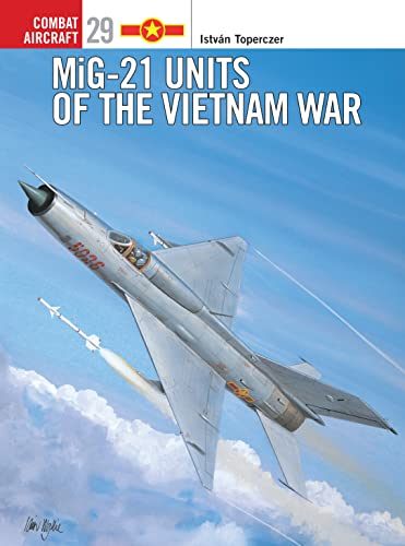 9781841762630: MiG-21 Units of the Vietnam War (Combat Aircraft)