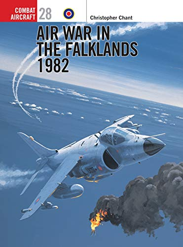 Air War in the Falklands 1982 (Osprey Combat Aircraft 28): Chant, Christopher