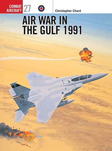 9781841762951: Air War in the Gulf 1991 (Osprey Combat Aircraft)