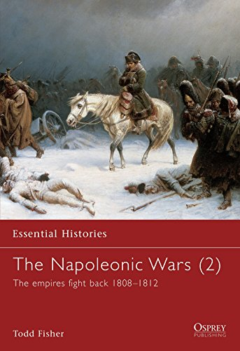 The Napoleonic Wars (2): The empires fight back 1808?1812 (Essential Histories) (v. 2): Fisher, Todd
