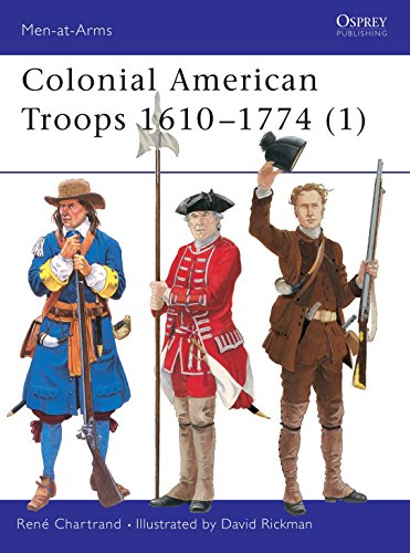 Colonial American Troops 1610–1774 (1) (Men-at-Arms) (Pt. 1): René Chartrand