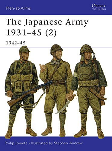 The Japanese Army 1931-45 (2): 1942-45: 1942-1945: Jowett, Philip