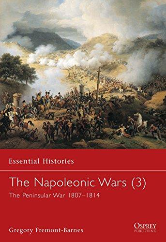 9781841763705: The Napoleonic Wars (3): The Peninsular War 1807-1814: Peninsular War 1807-1814 v. 3 (Essential Histories)