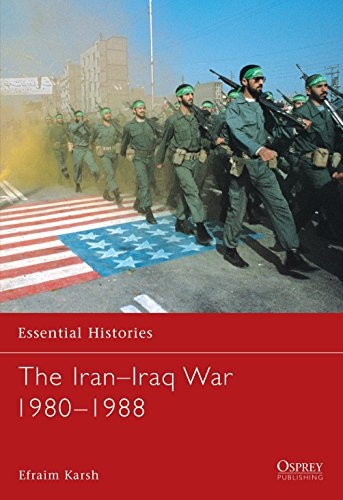 9781841763712: The Iran–Iraq War 1980–1988 (Essential Histories)