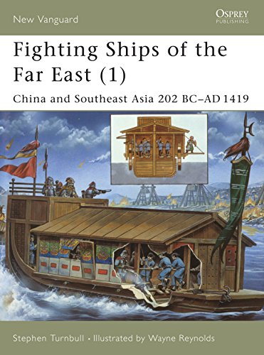 9781841763866: Fighting Ships of the Far East (1): China and Southeast Asia 202 BC-AD 1419: China and Southeast Asia 202 BC-AD 1419 Vol 1 (New Vanguard)