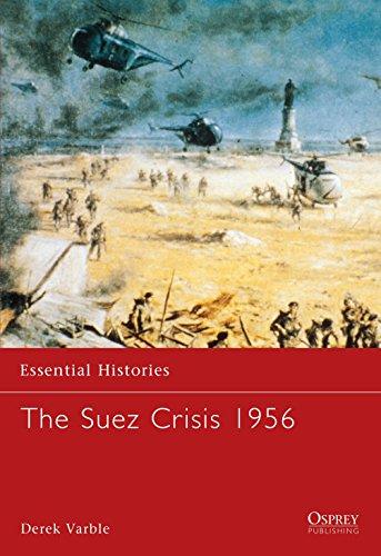The Suez Crisis 1956 (Essential Histories): Derek Varble