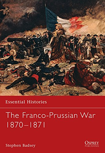 The Franco - Prussian War 1870-1871 (Essential Histories #51)