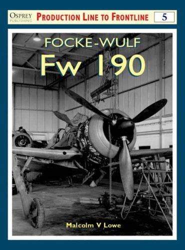 9781841764382: Focke-Wulf Fw 190 (Osprey Production Line to Frontline 5)
