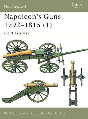 9781841764580: Napoleon's Guns 1792–1815 (1): Field Artillery (New Vanguard)