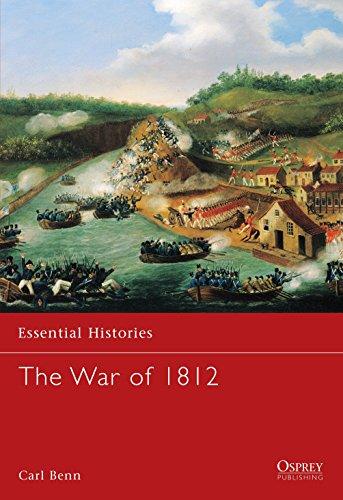 The War of 1812 (Essential Histories): Benn, Carl