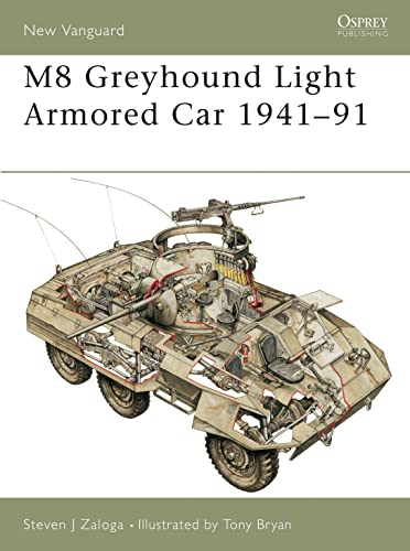M8 Greyhound Light Armored Car 1941-91 (New Vanguard): Steven J. Zaloga