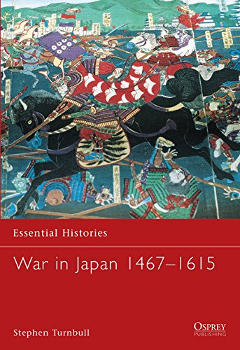 War in Japan 1467-1615 (Essential Histories) (1841764809) by Turnbull, Stephen