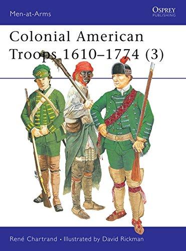 Colonial American Troops 1610-1774 (3) (Men-at-Arms) (Pt. 3): Renà Chartrand