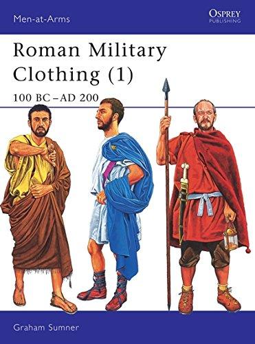 9781841764870: Roman Military Clothing (1): 100 BC-Ad 200: 100 BC - AD 200 Vol 1 (Men-at-Arms)