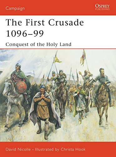 9781841765150: The First Crusade 1096–99: Conquest of the Holy Land (Campaign)