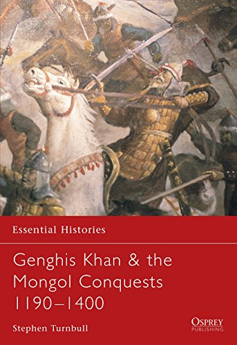 9781841765235: Essential Histories 57: Genghis Khan & the Mongol Conquests 1190-1400
