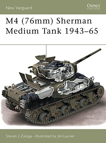 M4 (76mm) Sherman Medium Tank 1943?65 (New: Steven J. Zaloga
