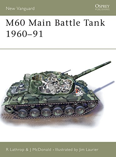 9781841765518: M60 Main Battle Tank 1960-91 (New Vanguard)