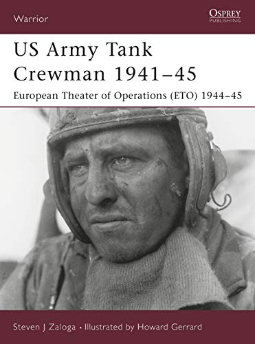 US Army Tank Crewman 1941-45: European Theater of Operations (ETO) 1944-45 (Warrior) (9781841765549) by Steven J. Zaloga
